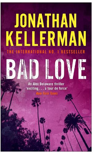 Bad Love (Alex Delaware series, Book 8): A taut, terrifying psychological thriller - Alex Delaware (Paperback)