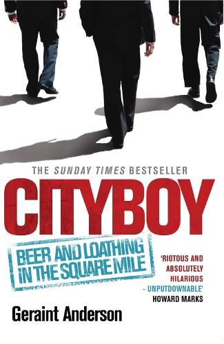 Cityboy: Beer and Loathing in the Square Mile (Paperback)