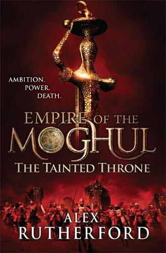 Empire of the Moghul: The Tainted Throne (Paperback)