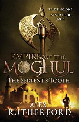 The Serpent's Tooth - Empire of the Moghul (Hardback)