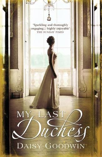 My Last Duchess: The unputdownable epic novel of an American Heiress (Paperback)