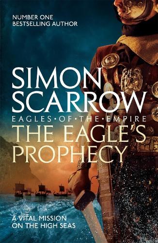 The Eagle's Prophecy (Eagles of the Empire 6) - Eagle (Paperback)