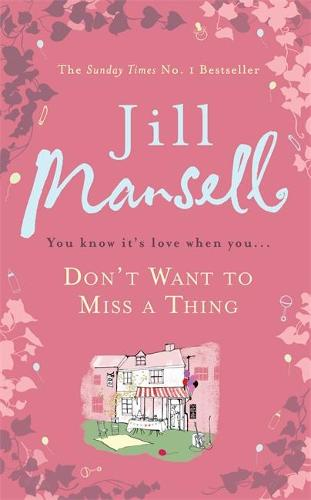 Don't Want To Miss A Thing: A warm and witty romance with many twists along the way (Hardback)