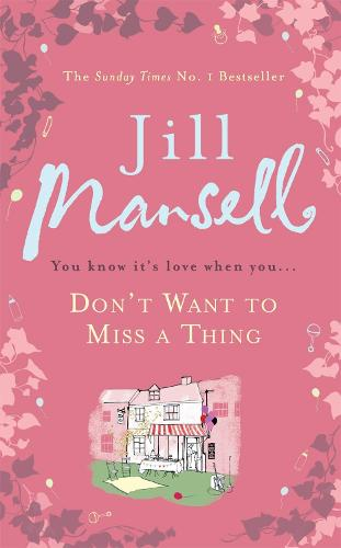 Don't Want To Miss A Thing: A warm and witty romance with many twists along the way (Paperback)