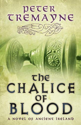 The Chalice of Blood (Sister Fidelma Mysteries Book 21): A chilling medieval mystery set in 7th century Ireland - Sister Fidelma (Paperback)