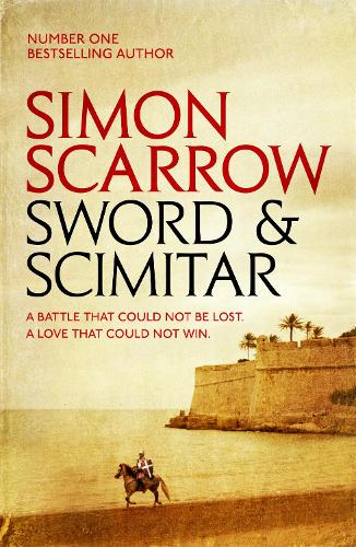 Sword and Scimitar: A fast-paced historical epic of bravery and battle (Paperback)