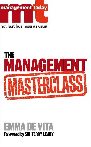 The Management Masterclass: Great Business Ideas Without the Hype (Paperback)