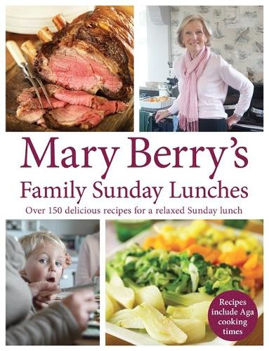 Mary Berry's Family Sunday Lunches (Hardback)