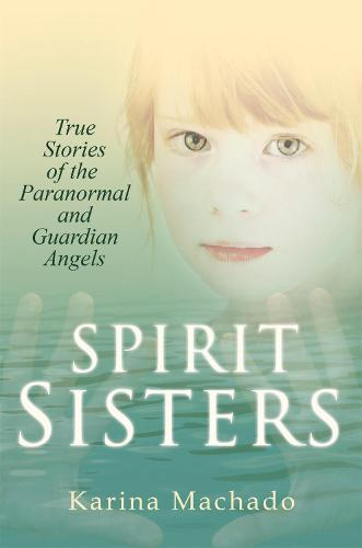 Spirit Sisters: True Stories of the Paranormal (Paperback)