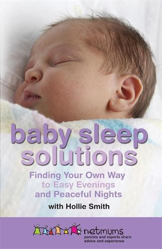 Baby Sleep Solutions: Finding Your Own Way to Easy Evenings and Peaceful Nights (Paperback)