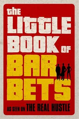 The Little Book of Bar Bets: As Seen on the Real Hustle (Hardback)