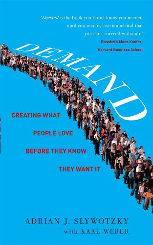 Demand: Creating What People Love Before They Know They Want It (Paperback)