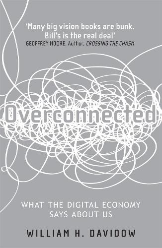 Overconnected: The Promise and Threat of the Internet (Paperback)