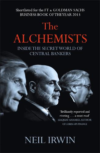 The Alchemists: Inside the secret world of central bankers (Paperback)
