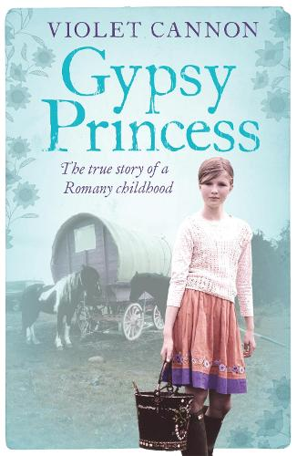 Gypsy Princess: A touching memoir of a Romany childhood (Paperback)