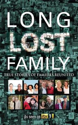 Long Lost Family: True stories of families reunited (Hardback)