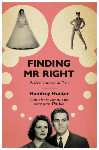Finding Mr Right: A user's guide to men (Paperback)