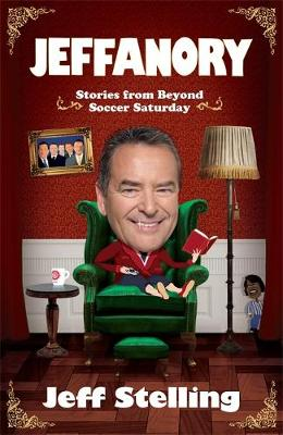Jeffanory: Stories from Beyond Soccer Saturday (Hardback)