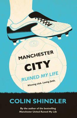 Manchester City Ruined My Life (Hardback)