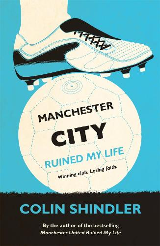 Manchester City Ruined My Life (Paperback)