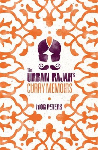 The Urban Rajah's Curry Memoirs (Hardback)