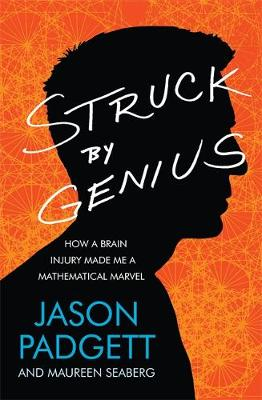 Struck by Genius: How a Brain Injury Made Me a Mathematical Marvel (Paperback)