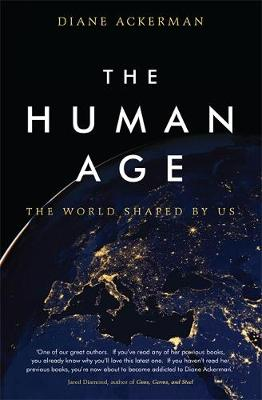 The Human Age: The World Shaped by Us (Hardback)