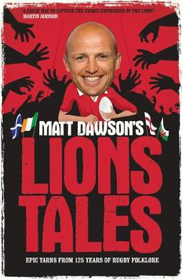 Matt Dawson's Lions Tales (Hardback)