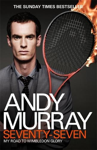 Andy Murray: Seventy-Seven: My Road to Wimbledon Glory (Paperback)