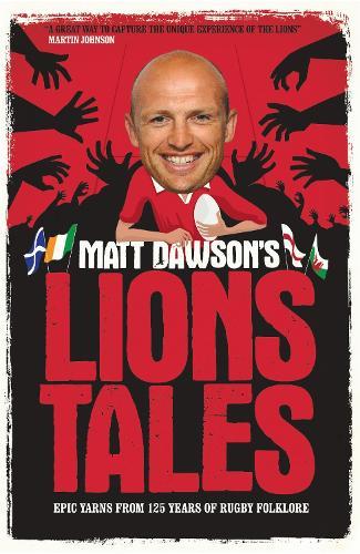 Matt Dawson's Lions Tales (Paperback)