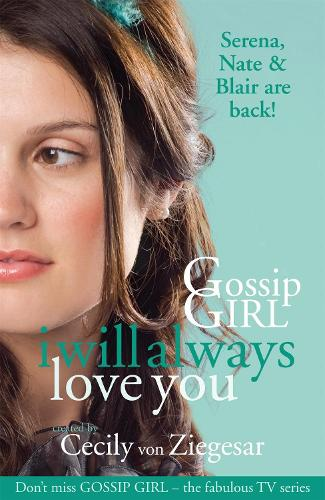 Gossip Girl: I will Always Love You (Paperback)