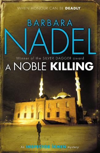 A Noble Killing (Inspector Ikmen Mystery 13): An enthralling shocking crime thriller (Paperback)