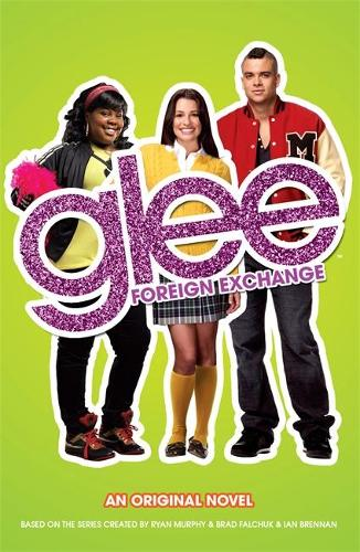 Glee: Foreign Exchange (Paperback)