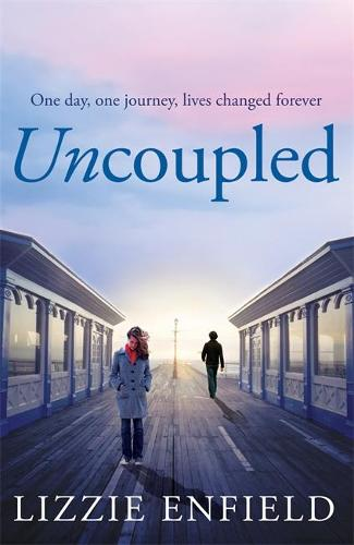 Uncoupled: A life-affirming novel about love, relationships and human nature (Paperback)