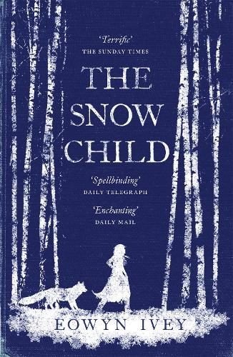 The Snow Child: The Richard and Judy Bestseller (Paperback)