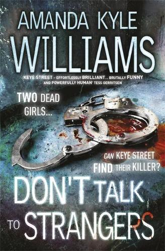 Don't Talk To Strangers (Keye Street 3): An explosive thriller filled with murder and intrigue - Keye Street (Paperback)