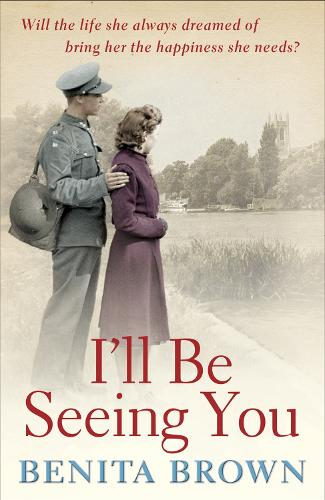 I'll Be Seeing You: A whirlwind romance is tested by war and ambition (Paperback)