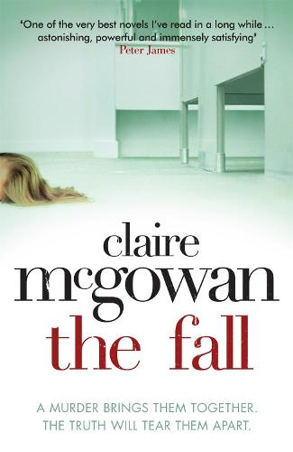 The Fall: A murder brings them together. The truth will tear them apart. (Paperback)