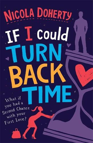 If I Could Turn Back Time: the laugh-out-loud love story of the year! (Paperback)