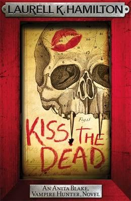 Kiss the Dead (Hardback)