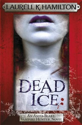 Dead Ice - Anita Blake, Vampire Hunter, Novels (Paperback)