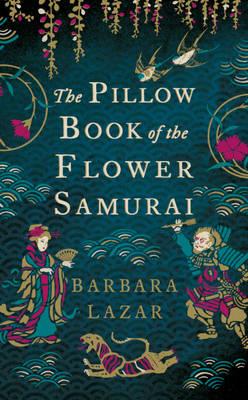 The Pillow Book of the Flower Samurai (Hardback)