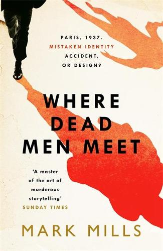Where Dead Men Meet: The adventure thriller of the year (Hardback)