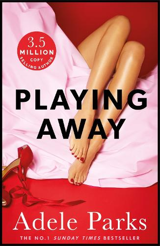 Playing Away: A compelling novel of love, lust and lies (Paperback)