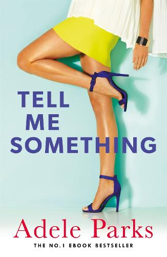 Tell Me Something: A gripping novel of love, lies and obsessions (Paperback)