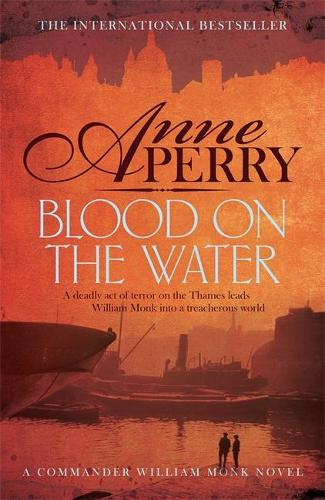 Blood on the Water (William Monk Mystery, Book 20): An atmospheric Victorian mystery - William Monk Mystery (Hardback)