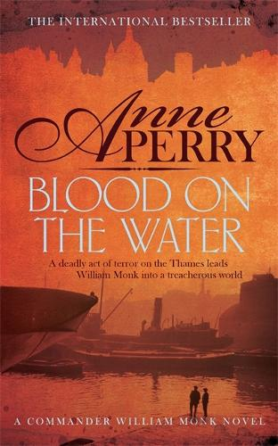 Blood on the Water (William Monk Mystery, Book 20): An atmospheric Victorian mystery - William Monk Mystery (Paperback)