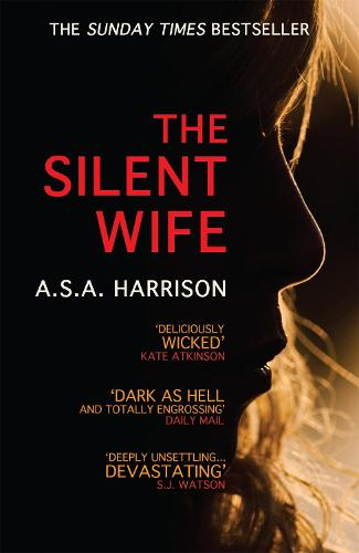 The Silent Wife: The gripping bestselling novel of betrayal, revenge and murder... (Paperback)
