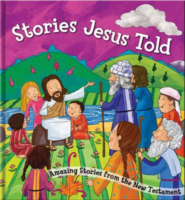 Stories Jesus Told: Amazing Stories from the New Testament - Bible Square Cased Story Books Series 10 (Hardback)
