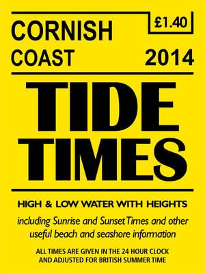 Tide Times Cornish Coast 2014 - Yellow tide times (Paperback)